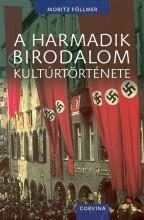 A HARMADIK BIRODALOM KULTÚRTÖRTÉNETE - Ekönyv - FÖLLNER, MORITZ
