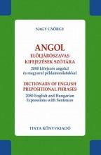 ANGOL ELÖLJÁRÓSZAVAS KIFEJEZÉSEK SZÓTÁRA - Ekönyv - NAGY GYÖRGY