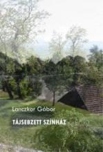 TÁJSEBZETT SZÍNHÁZ - Ebook - LANCZKOR GÁBOR