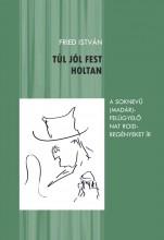 TÚL JÓL FEST HOLTAN - Ekönyv - FRIED ISTVÁN