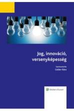 JOG, INNOVÁCIÓ, VERSENYKÉPESSÉG - Ekönyv - WOLTERS KLUWER KFT.