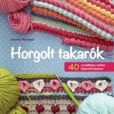 HORGOLT TAKARÓK - 40 CSODÁLATOS MINTA LÉPÉSRŐL LÉPÉSRE - Ekönyv - MORGAN, LEONIE