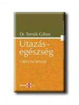 UTAZÁS-EGÉSZSÉG ORVOSOKNAK - Ekönyv - TERNÁK GÁBOR DR.