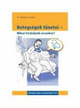 BETEGSÉGEK TÜNETEI - MIKOR FORDULJUNK ORVOSHOZ? - - Ekönyv - KULLMANN TAMÁS DR.
