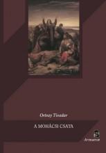 A MOHÁCSI CSATA - Ekönyv - ORTVAY TIVADAR