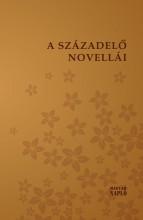 A SZÁZADELŐ NOVELLÁI - Ekönyv - MAGYAR NAPLÓ KIADÓ KFT.