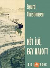 KÉT ÉLŐ, EGY HALOTT - Ekönyv - CHRISTIANSEN, SIGURD
