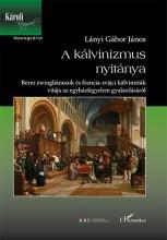 A KÁLVINIZMUS NYITÁNYA - Ekönyv - LÁNYI GÁBOR JÁNOS