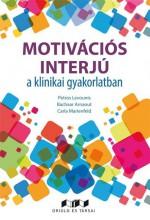 MOTIVÁCIÓS INTERJÚ A KLINIKAI GYAKORLATBAN - Ekönyv - ORIOLD ÉS TÁRSAI KFT.