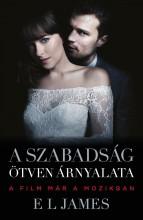 A SZABADSÁG ÖTVEN ÁRNYALATA - FILMES - Ebook - JAMES, E. L.