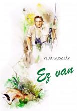 EZ VAN - Ekönyv - VIDA GUSZTÁV