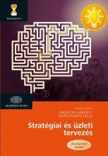STRATÉGIAI ÉS ÜZLETI TERVEZÉS - ÁTDOLGOZOTT KIADÁS - Ekönyv - BALATON KÁROLY - HORTOVÁNYI LILLA (SZERK