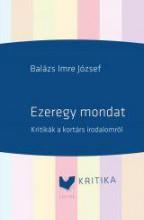 EZEREGY MONDAT - KRITIKÁK A KORTÁRS IRODALOMRÓL - Ekönyv - BALÁZS IMRE JÓZSEF