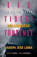 TÍZ TIBETI TÖRTÉNET - AZ EGYÜTTÉRZÉS BÖLCSESSÉGE - Ebook - LHAKPA JESE LÁMA