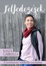 FELFEDEZÉSEK - A TERMÉSZETES VISELKEDÉS NYOMÁBAN - Ekönyv - KASZA GABRIELLA