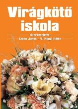 VIRÁGKÖTŐ ISKOLA (2017) - Ekönyv - SZABÓ JÁNOS, V. HEGYI ILDIKÓ