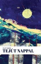 TEJÚT NAPPAL - Ekönyv - FILIP TAMÁS
