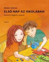 ELSŐ NAP AZ ISKOLÁBAN - Ekönyv - ÉRSEK RÓZSA