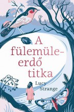 A FÜLEMÜLEERDŐ TITKA - Ekönyv - STRANGE, LUCY