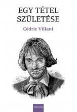 EGY TÉTEL SZÜLETÉSE - Ekönyv - VILLANI, CÉDRIC