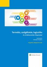 Termelés, szolgáltatás, logisztika - Ekönyv - Demeter Krisztina