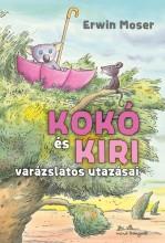 KOKÓ ÉS KIRI VARÁZSLATOS UTAZÁSAI - Ekönyv - MOSER, ERWIN