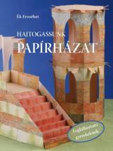 HAJTOGASSUNK PAPÍRHÁZAT - Ekönyv - ÉK ERZSÉBET