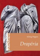 DRAPÉRIA - KIS MŰTEREM - Ekönyv - KŐNIG FRIGYES