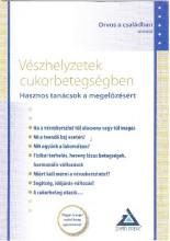 VÉSZHELYZETEK CUKORBETEGSÉGBEN - HASZNOS TANÁCSOK A MEGELŐZÉSÉRT - Ekönyv - -