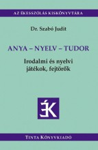 ANYA - NYELV - TUDOR - Ekönyv - DR. SZABÓ JUDIT