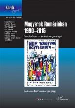 MAGYAROK ROMÁNIÁBAN 1990–2015 - TANULMÁNYOK AZ ERDÉLYI MAGYARSÁGRÓL - Ekönyv - BÁRDI NÁNDOR–ÉGER GYÖRGY (SZERK.)