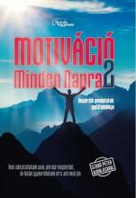 MOTIVÁCIÓ MINDEN NAPRA 2. - INSPIRÁLÓ GONDOLATOK GYŰJTEMÉNYE - Ekönyv - GURULÓ EGYETEM KFT.