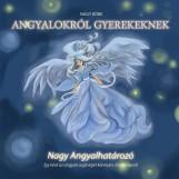 ANGYALOKRÓL GYEREKEKNEK - NAGY ANGYALHATÁROZÓ - Ekönyv - NAGY BÖBE