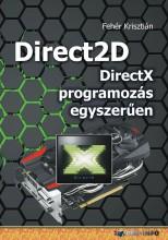 DIRECT2D - DIRECTX PROGRAMOZÁS EGYSZERŰEN - Ekönyv - FEHÉR KRISZTIÁN