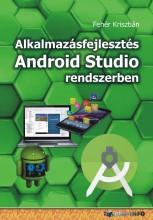 ALKALMAZÁSFEJLESZTÉS ANDROID STUDIO RENDSZERBEN - Ekönyv - FEHÉR KRISZTIÁN