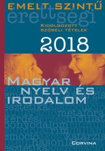 EMELT SZINTŰ ÉRETTSÉGI 2018 - MAGYAR NYELV ÉS IRODALOM - Ekönyv - CORVINA KIADÓ