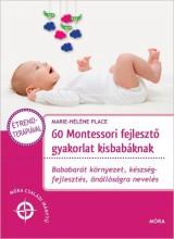 60 MONTESSORI FEJLESZTŐ GYAKORLAT KISBABÁKNAK - Ekönyv - PLACE, MARIE-HÉLÉNE