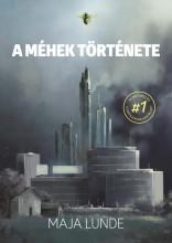 A MÉHEK TÖRTÉNETE - Ekönyv - LUNDE, MAJA