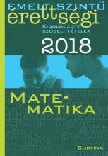 EMELT SZINTŰ ÉRETTSÉGI 2018 - MATEMATIKA - Ekönyv - CORVINA KIADÓ
