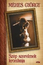 SZÉP SZERELMEK KRÓNIKÁJA - Ekönyv - MÉHES GYÖRGY