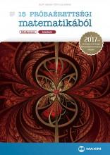 15 PRÓBAÉRETTSÉGI MATEMATIKÁBÓL (KÖZÉPSZINT – ÍRÁSBELI) – A 2017-TŐL ÉRVÉNYES ÉR - Ekönyv - DR. RUFF JÁNOS, TÓTH JULIANNA