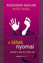 A LÉLEK NYOMAI - AMIRŐL A KÉZ ÉS A LÁB VALL - Ekönyv - DAHLKE, RUEDIGER - FASEL, RITA