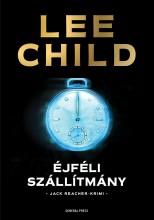 ÉJFÉLI SZÁLLÍTMÁNY - JACK REACHER KRIMI - Ekönyv - CHILD, LEE