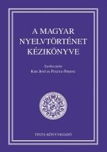 A MAGYAR NYELVTÖRTÉNET KÉZIKÖNYVE - Ekönyv - KISS JENŐ, PUSZTAI FERENC