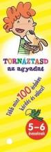 TORNÁZTASD AZ AGYADAT! - 5-6 ÉVESEKNEK - Ekönyv - NAPRAFORGÓ KÖNYVKIADÓ