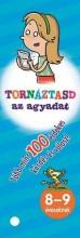 TORNÁZTASD AZ AGYADAT! - 8-9 ÉVESEKNEK - Ekönyv - NAPRAFORGÓ KÖNYVKIADÓ
