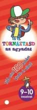 TORNÁZTASD AZ AGYADAT! - 9-10 ÉVESEKNEK - Ebook - NAPRAFORGÓ KÖNYVKIADÓ