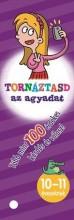 TORNÁZTASD AZ AGYADAT! - 10-11 ÉVESEKNEK - Ebook - NAPRAFORGÓ KÖNYVKIADÓ