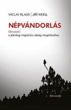 NÉPVÁNDORLÁS - ÚTMUTATÓ A JELENLEGI MIGRÁCIÓS VÁLSÁG MEGÉRTÉSÉHEZ - Ekönyv - KLAUS, VÁCLAV - WEIGL, JIRI