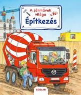 ÉPÍTKEZÉS - A JÁRMŰVEK VILÁGA - Ekönyv - SCOLAR KIADÓ ÉS SZOLGÁLTATÓ KFT.